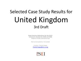 Selected Case Study Results for  United Kingdom 3rd Draft