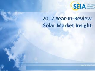 2012 Year-In-Review  Solar Market Insight