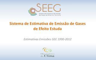 Sistema  de  Estimativa  de  Emissão  de Gases de  Efeito Estuda
