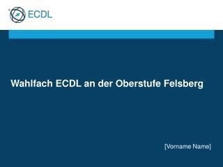 Wahlfach ECDL an der  Oberstufe Felsberg
