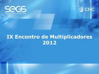 IX Encontro de Multiplicadores 2012
