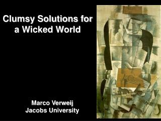 Clumsy Solutions for  a Wicked World