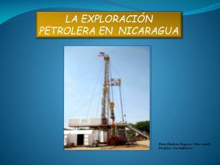 LA EXPLORACIÓN PETROLERA EN  NICARAGUA