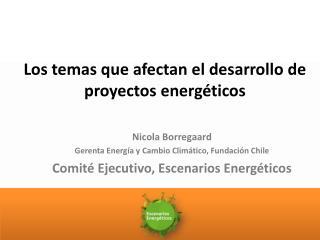 Los temas que afectan el desarrollo de proyectos energ�ticos