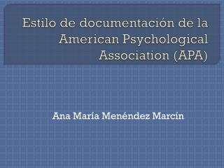 Estilo de documentaci�n de la American Psychological  Association  (APA)