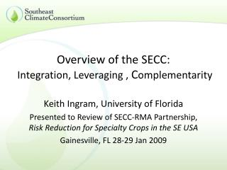 Overview of the SECC: Integration, Leveraging ,  C omplementarity