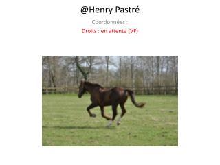 @Henry  Pastré