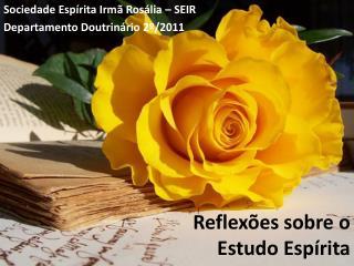 Reflex�es sobre o  Estudo Esp�rita