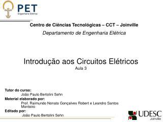 Centro de Ciências Tecnológicas – CCT – Joinville