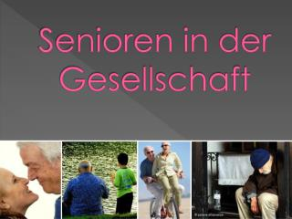Senioren in  der  Gesellschaft