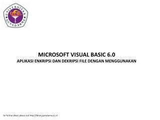 MICROSOFT VISUAL BASIC 6.0 APLIKASI ENKRIPSI DAN DEKRIPSI FILE DENGAN MENGGUNAKAN