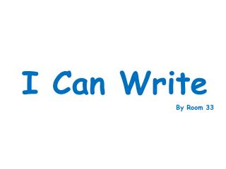 I Can Write By Room 33