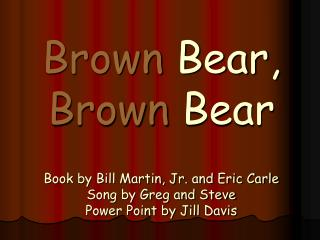 Brauner Bär , Brauner Bär , Was  siehst  du?