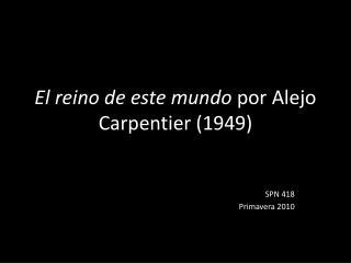El  reino  de  este mundo por Alejo Carpentier  (1949)