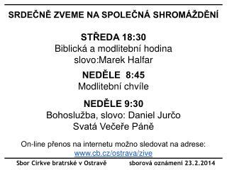 Sbor Církve bratrské v Ostravě            sborová oznámení 23.2.2014