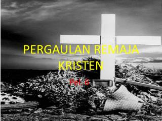PERGAULAN REMAJA KRISTEN