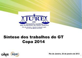 Síntese dos trabalhos do GT Copa 2014