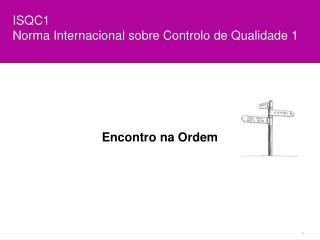 ISQC1 Norma Internacional sobre Controlo de Qualidade 1