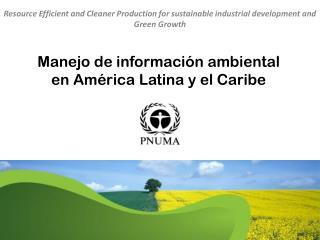 Manejo de información ambiental en América Latina y el Caribe