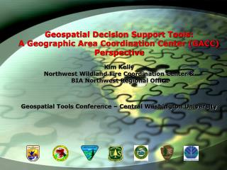 Geospatial Decision Support Tools: A Geographic Area Coordination Center (GACC) Perspective