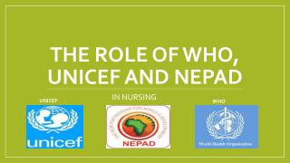 The role of who, unicef and nepad