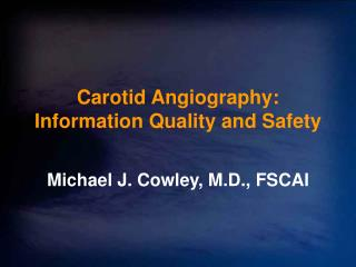 Carotid Angiography: Information Quality and Safety