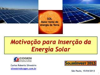 Motivação para Inserção da Energia  Solar