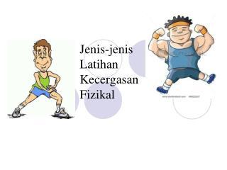 Jenis-jenis Latihan Kecergasan Fizikal