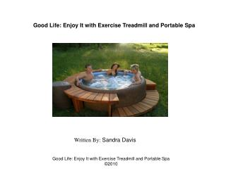 Good Life Enjoy It with Exercise Treadmill and Portable Spa
