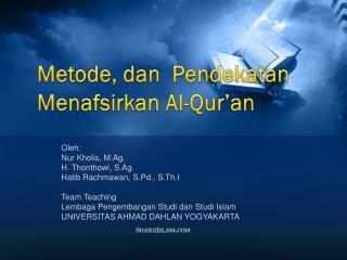 Metode, dan  Pendekatan Menafsirkan Al-Qur'an