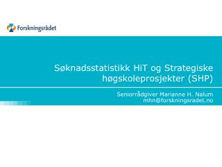 S�knadsstatistikk  HiT  og Strategiske h�gskoleprosjekter (SHP)
