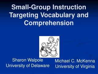 Small-Group Instruction Targeting Vocabulary and Comprehension