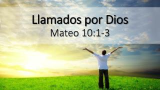 Llamados por Dios Mateo 10:1-3