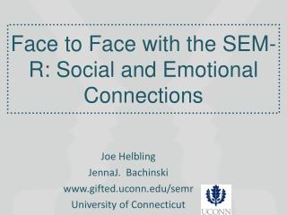 Face to Face with the SEM-R: Social and Emotiona l Connections