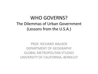 WHO GOVERNS The Dilemmas of Urban Government Lessons from the U.S.A.
