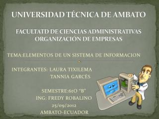UNIVERSIDAD TÉCNICA DE AMBATO FACULTATD DE CIENCIAS ADMINISTRATIVAS ORGANIZACIÓN DE EMPRESAS