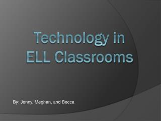 Technology in ELL Classrooms