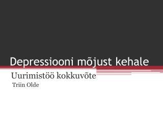Depressiooni mõjust kehale