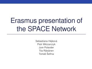 Erasmus presentation of the SPACE Network