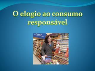 O elogio ao consumo responsável