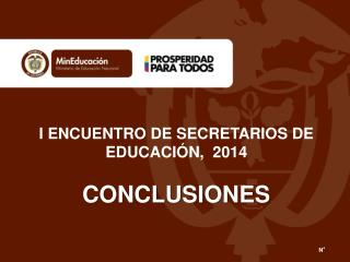 I ENCUENTRO DE SECRETARIOS DE EDUCACI�N,  2014 CONCLUSIONES