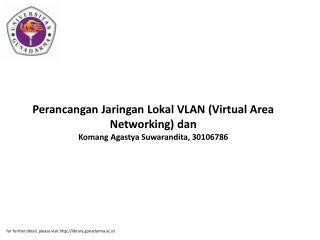 Perancangan Jaringan Lokal VLAN (Virtual Area Networking) dan Komang Agastya Suwarandita, 30106786