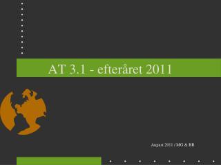 AT 3.1 - efteråret 2011