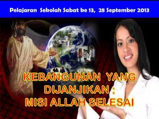 Pelajaran  Sekolah Sabat ke 13,  28 September  201 3