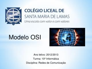 Ano letivo: 2012/2013 Turma: 10º Informática Disciplina: Redes de Comunicação