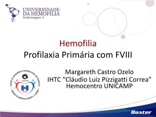 Hemofilia Profilaxia Prim ria com FVIII