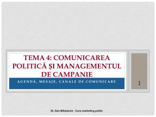 Tema 4:  Comunicarea  politică și Managementul  de campanie