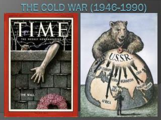 The Cold War (1946-1990)