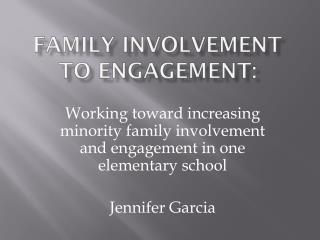 Family Involvement to Engagement: