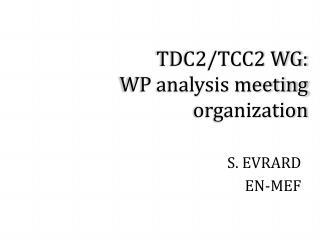 TDC2/TCC2 WG:  WP analysis meeting organization